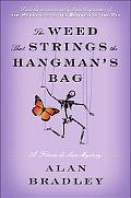The Weed That Strings the Hangman's Bag: A Flavia de Luce Mystery (Flavia De Luce Mysteries)
