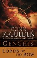 Genghis: Lords of the Bow : A Novel