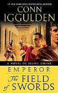 Emperor: The Field of Swords (Emperor Series #3)