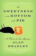 The Sweetness at the Bottom of the Pie: A Flavia de Luce Mystery (Flavia De Luce Mysteries)