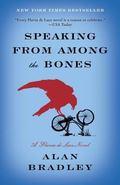 Speaking from among the Bones : A Flavia de Luce Novel
