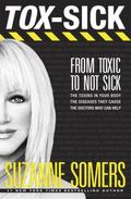 Tox-Sick : How Toxins Accumulate to Make You Ill--And Doctors Who Show You How to Get Better