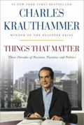 Things That Matter : Three Decades of Passions, Pastimes and Politics