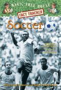 Magic Tree House Fact Tracker #29: Soccer : A Nonfiction Companion to Magic Tree House #52: ...