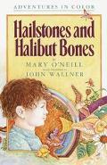 Hailstones and Halibut Bones Adventures in Color