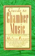 Guide to Chamber Music: A Listener's Companion - Melvin Berger