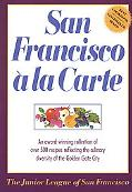 San Francisco a LA Carte A Cookbook