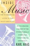 Inside Music How to Understand, Listen To, and Enjoy Good Music
