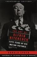 Art of Alfred Hitchcock Fifty Years of His Motion Pictures