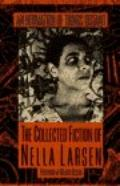 Intimation of Things Distant: The Collected Fiction of Nella Larsen