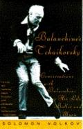 Balanchine's Tchaikovsky: Conversations with Balanchine on His Life, Ballet and Music - Solo...