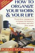 How to Organize Your Work and Your Life - Robert Moskowitz - Paperback - REVISED