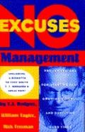 No Excuses Management: A Dead-Right Recipe for Demanding and Achieving the Best