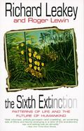 Sixth Extinction Patterns of Life and the Future of Humankind