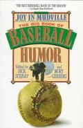 Joy in Mudville The Big Book of Baseball Humor