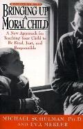 Bringing up a Moral Child: Teaching Your Child to Be Kind, Just and Responsible