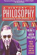 History of Philosophy Modern Philosophy from the French Revolution to Sartre, Camus, and Lev...