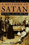 Delusion of Satan: The Full Story of the Salem Witch Trials