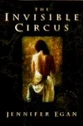 The Invisible Circus - Jennifer Egan - Hardcover - 1st ed