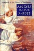 Angels in Our Midst: Encounters with Heavenly Messengers from the Bible to Helen Steiner Ric...