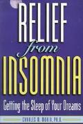 Relief from Insomnia: Getting the Sleep of Your Dreams