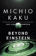 Beyond Einstein The Cosmic Quest for the Theory of the Universe