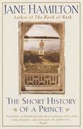Short History of a Prince A Novel