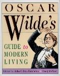 Oscar Wilde's Guide to Modern Living - John Calvin Batchelor