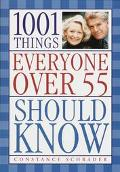 1001 Things Everyone over 55 Should Know - Constance Schrader - Paperback