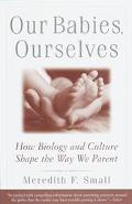 Our Babies,ourselves