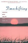 Time Shifting Creating More Time to Enjoy Your Life