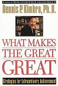 What Makes the Great Great Strategies for Extraordinary Achievement