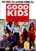 Good Kids: How You and Your Kids Can Successfully Navigate the Teen Years - Nick Stinnett