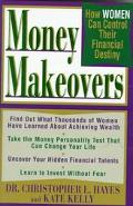 Money Makeovers: How Women Can Control Their Financial Destiny - Christopher L. Hayes - Hard...