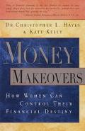 Money Makeovers How Women Can Control Their Financial Destiny