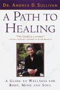 Path to Healing A Guide to Wellness for Body, Mind, and Soul
