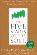 Five Stages of the Soul Charting the Spiritual Passages That Shape Our Lives