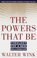Powers That Be Theology for a New Millennium
