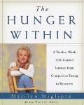 Hunger Within A Twelve-Week Self-Guided Journey from Compulsive Eating to Recovery