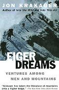 Eiger Dreams Ventures Among Men and Mountains