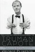Truman Capote In Which Various Freinds, Enemies, Acquaintances, and Detractors Recall His Tu...