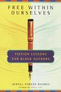Free Within Ourselves Fiction Lessons for Black Authors