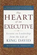 Heart of an Executive: Lesson on Leadership from the Life of King David - Richard D. Phillip...