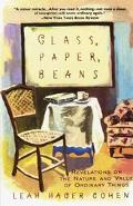Glass, Paper, Beans Revelations on the Nature and Value of Ordinary Things