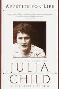 Appetite for Life The Biography of Julia Child