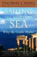Sailing the Wine-Dark Sea Why the Greeks Matter