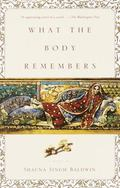What the Body Remembers A Novel