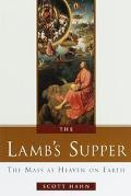 Lamb's Supper The Mass As Heaven on Earth