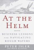 At the Helm: Business Lessons for Navigating Rough Waters - Peter Isler - Hardcover