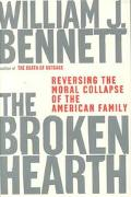 Broken Hearth Reversing the Moral Collapse of the American Family